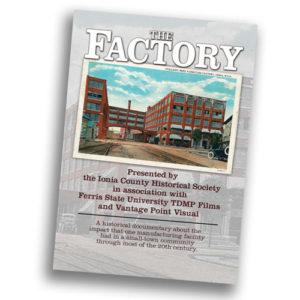 DVD The Factory - Ionia County Historical Society - Ionia, MI